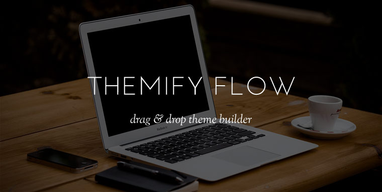 WordPress theme Flow: Drag & Drop Theme Builder
