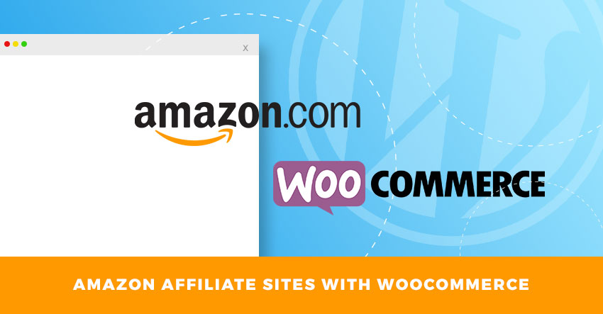 How to Create Amazon Affiliate Sites With Woocommerce Plugin