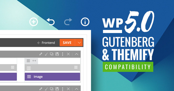 Themify WordPress 5.0 Gutenberg Compatible