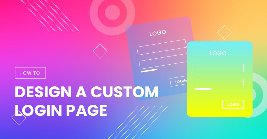 How To Design A Custom Login Page