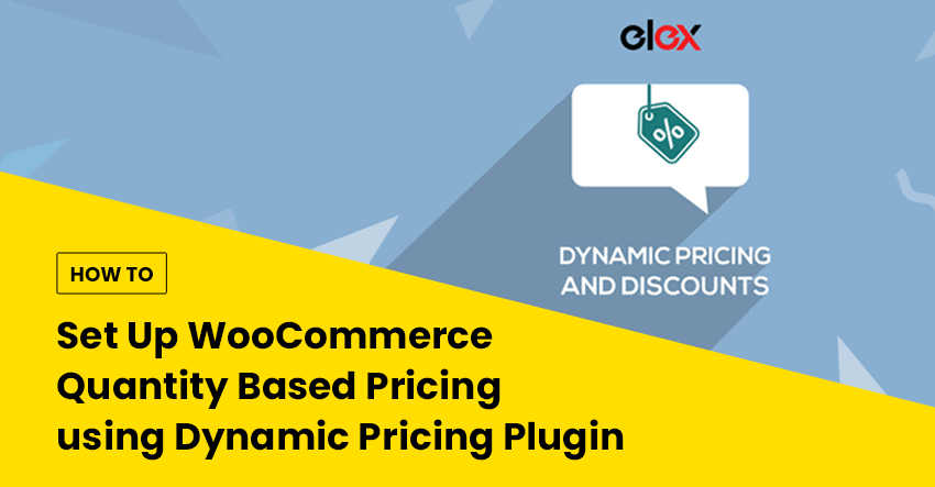 Setup WooCommerce Quantity Based Pricing