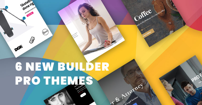 6 new Builder Pro themes