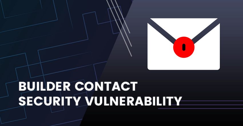 Builder Contact Security Vulnerability