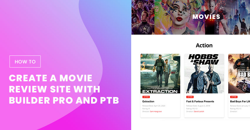 How to Create a Movie Review Site With Builder Pro and PTB
