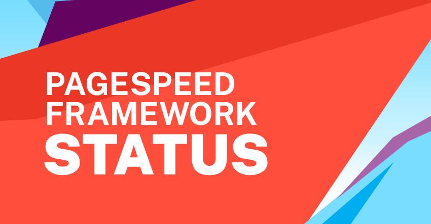 Pagespeed Framework Status
